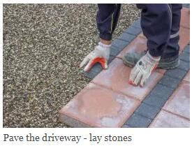 Pave the driveway - lay stones